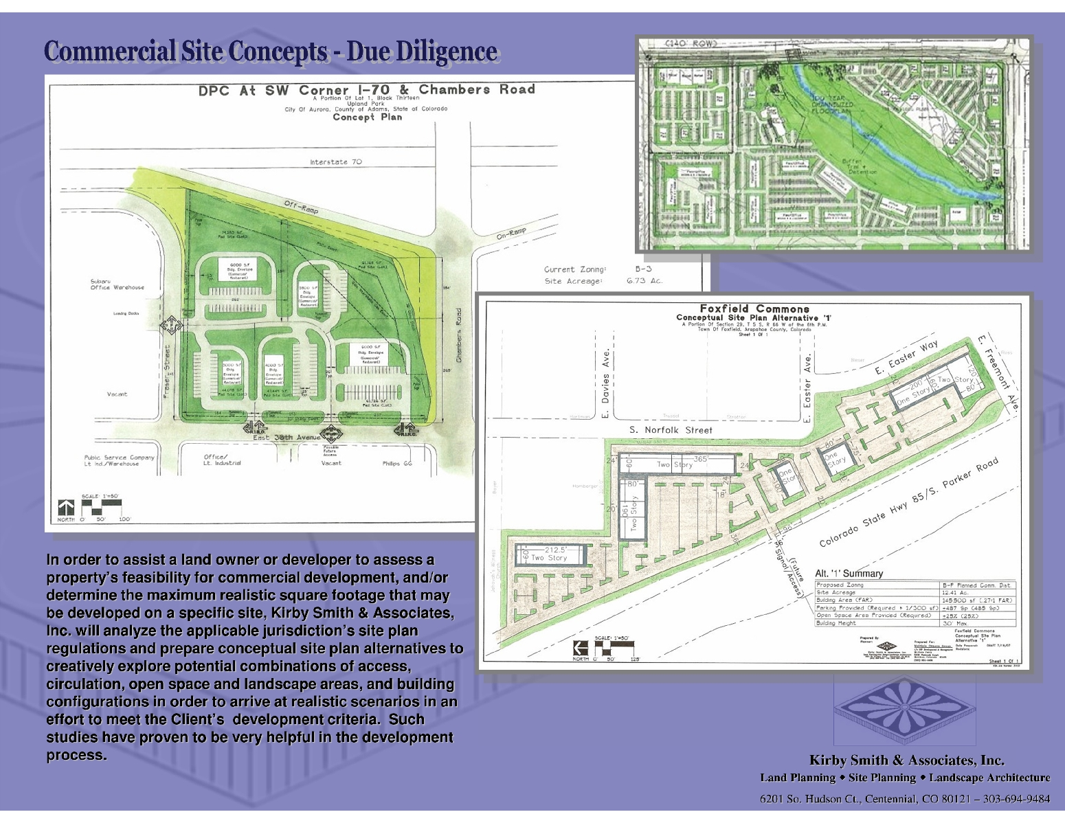 In order to assist a land owner or developer to assess a property's feasibility for commercial development, and/or determine the maximum realistic square footage that may be developed on a specific site, Kirby Smith & Associates, Inc. will analyze the applicable jurisdiction's site plan regulations and prepare conceptual site plan alternatives to creatively explore potential combinations of access, circulation, open space and landscape areas, and building configurations in order to arrive at realistic scenarios in an effort to meet the Client's  development criteria.  Such studies have proven to be very helpful in the development process.
