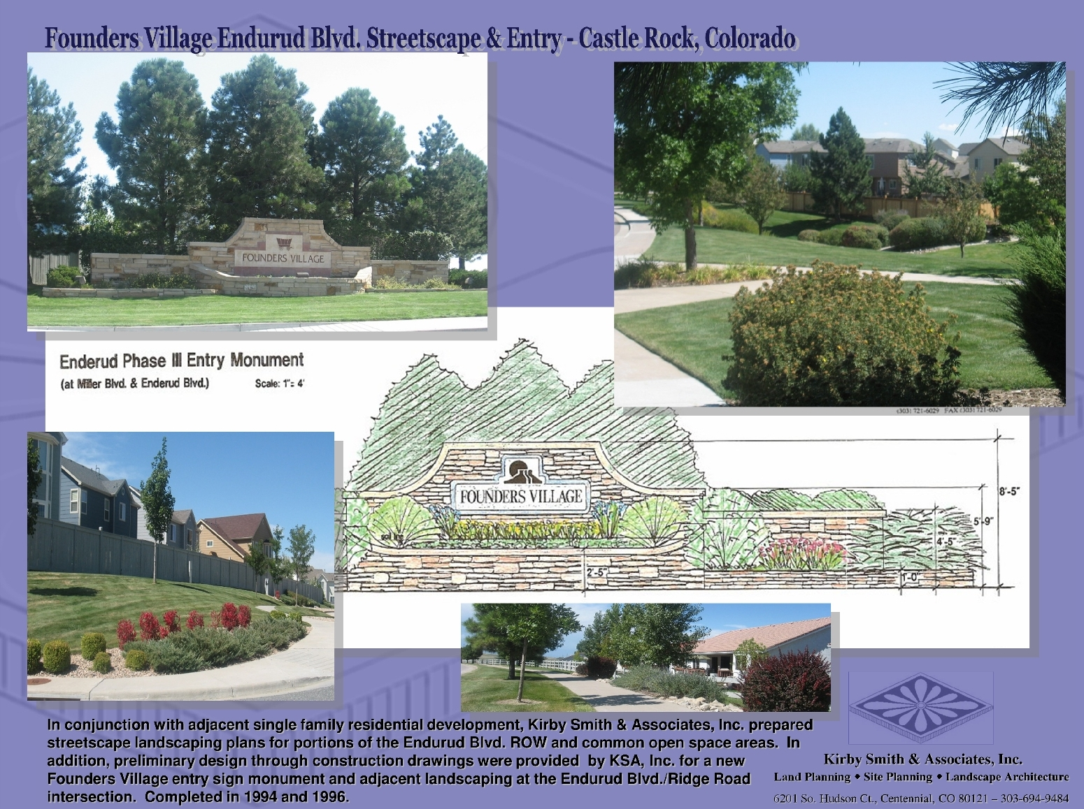 In conjunction with adjacent single family residential development, Kirby Smith & Associates, Inc. prepared streetscape landscaping plans for portions of the Endurud Blvd. ROW and common open space areas.  In addition, preliminary design through construction drawings were provided  by KSA, Inc. for a new            Founders Village entry sign monument and adjacent landscaping at the Endurud Blvd./Ridge Road               intersection.