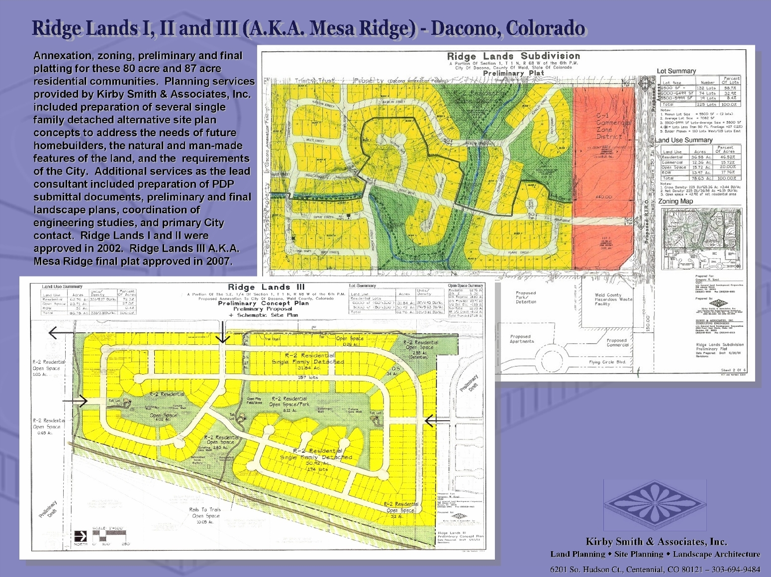 Annexation, zoning, and final platting for these 80 acre and 87 acre residential communities.  Planning services provided by Kirby Smith & Associates, Inc. included preparation of several single family site plan concepts to address the needs of future homebuilders, and the  requirements of the City.  Additional services included preparation of PDP submittal documents, landscape plans, coordination, and primary City contact.