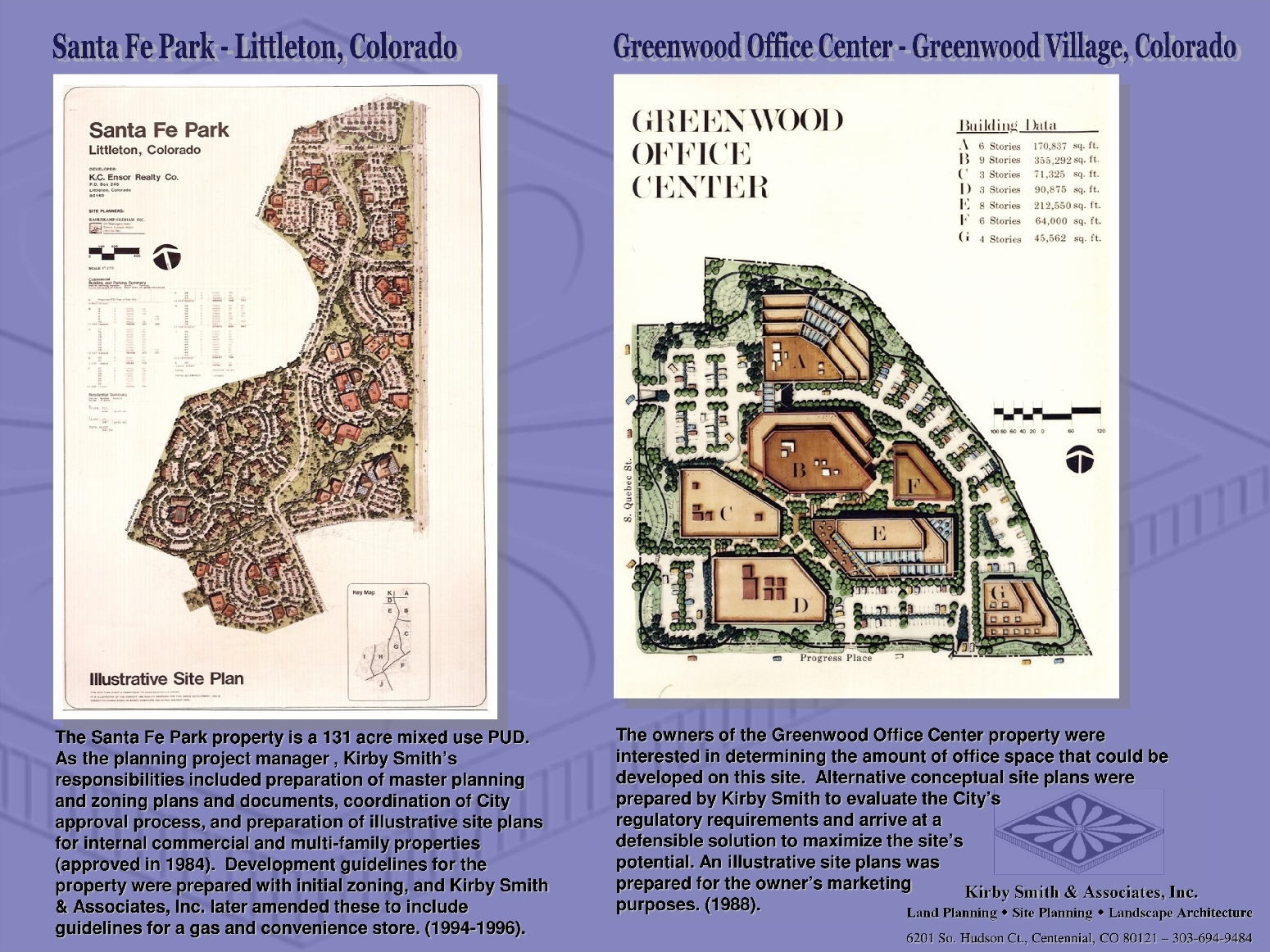 The owners of the Santa Fe Park & Greenwood Office Center properties were each interested in determining the amount of future developed that could be attained.  Alternative conceptual site plans were prepared by Kirby Smith to evaluate the City's                  regulatory requirements and arrive at a                               defensible solution to maximize the site's                             potential. Illustrative site plans were                                   prepared for the owner's evaluation and marketing purposes.