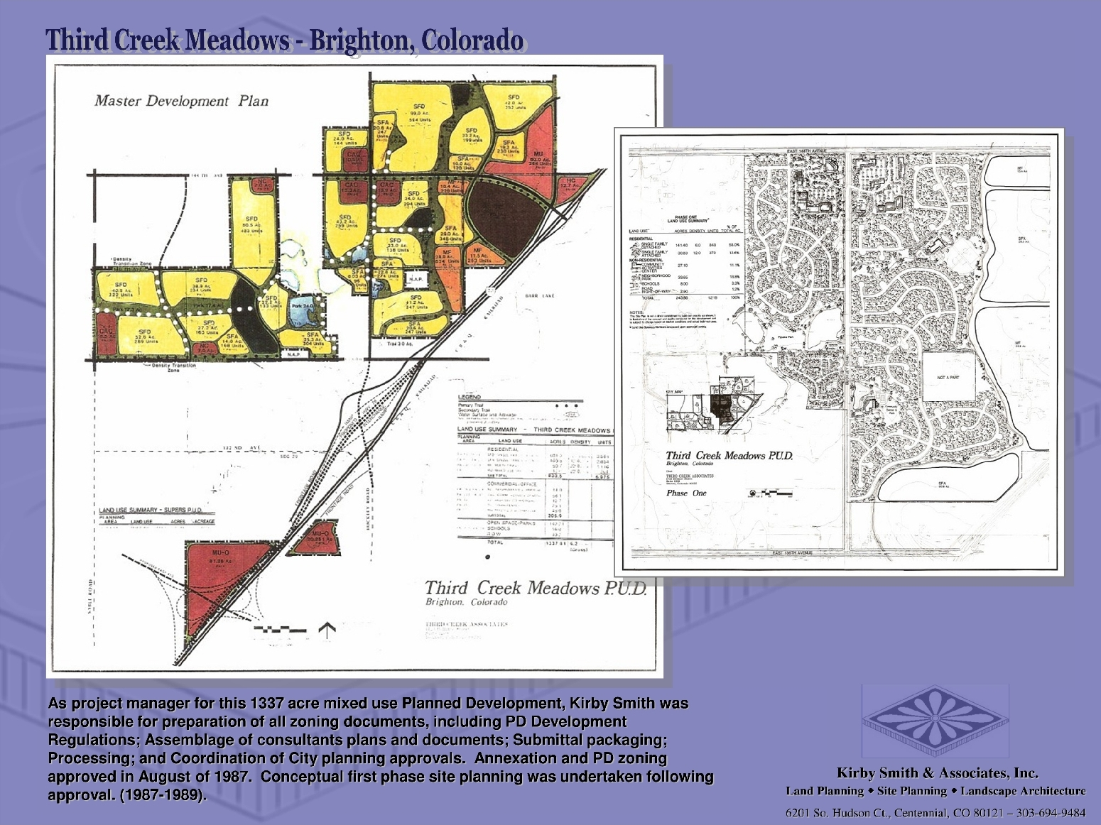 As project manager for this 1337 acre mixed use Planned Development, Kirby Smith was responsible for preparation of all zoning documents, including PD Development Regulations; Assemblage of consultants plans and documents; Submittal packaging; Processing; and Coordination of City planning approvals.  Annexation and PD zoning approved in August of 1987.  Conceptual first phase site planning was undertaken following approval. (1987-1989).